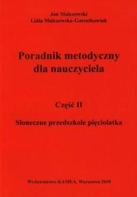 Słoneczne przedszkole pięciolatka. Przewodnik metodyczny cz. 2 - okładka książki