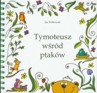 Tymoteusz wśród ptaków (+ CD) - okładka książki
