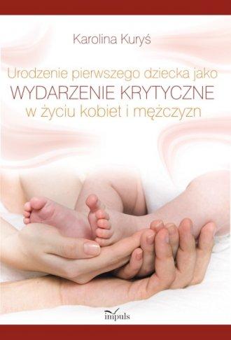 Urodzenie pierwszego dziecka jako - okładka książki