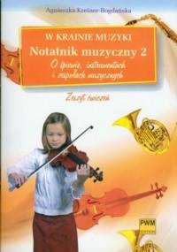 W krainie muzyki. Notatnik muzyczny 2 - okładka książki