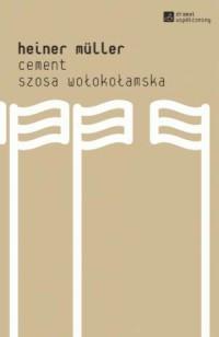 Cement. Szosa Wołokołamska. Seria: Dramat współczesny - okładka książki