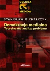Demokracja medialna. Teoretyczna - okładka książki