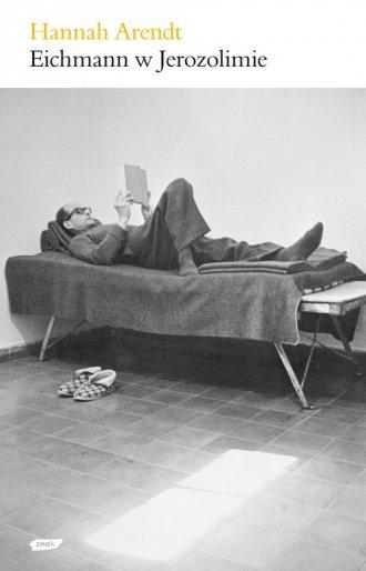 Eichmann w Jerozolimie. Rzecz o - okładka książki