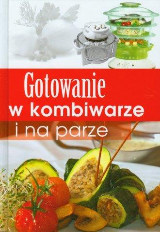 Gotowanie w kombiwarze i na parze - okładka książki