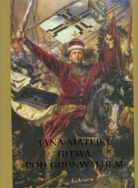 Jana Matejki Bitwa pod Grunwaldem - okładka książki