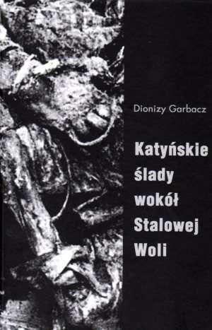 Katyńskie ślady wokół Stalowej - okładka książki