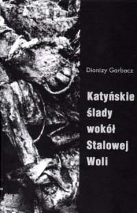 Katyńskie ślady wokół Stalowej Woli - okładka książki