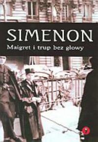 Maigret i trup bez głowy. Książka audio (CD mp3) - pudełko audiobooku