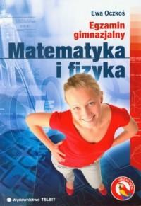 Matematyka i fizyka. Egzamin gimnazjalny - okładka podręcznika