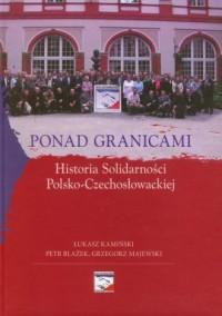 Ponad granicami. Historia Solidarności Polsko-Czechosłowackiej z książką (CD) - okładka książki