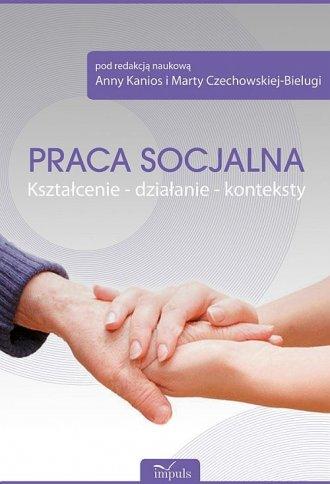 Praca socjalna. Kształcenie, działanie, - okładka książki