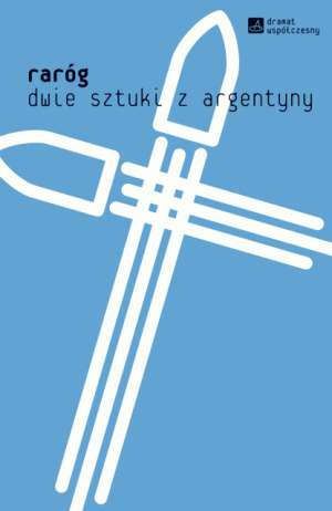 Raróg. Dwie sztuki z Argentyny. - okładka książki