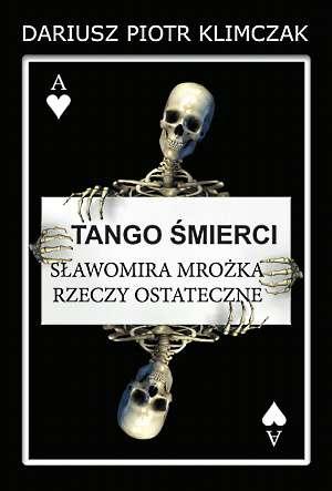 Tango śmierci. Sławomira Mrożka - okładka książki