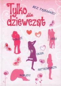 Tylko dla dziewcząt. Bez tajemnic - okładka książki