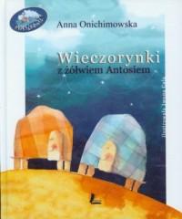Wieczorynki z żółwiem Antosiem - okładka książki