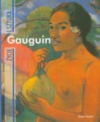 Gauguin. Życie i sztuka - okładka książki