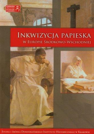 Inkwizycja papieska w Europie Środkowo-Wschodniej - okładka książki