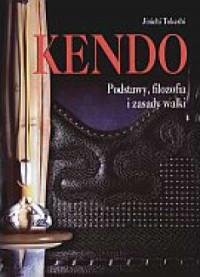 Kendo. Podstawy filozofia i zasady walki - okładka książki