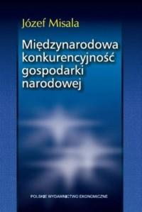 Międzynarodowa konkurencyjność gospodarki narodowej - okładka książki