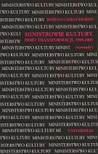 Ministrowie kultury doby transformacji 1989-2005 wywiady - okładka książki