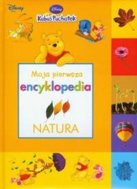 Moja pierwsza encyklopedia. Natura - okładka książki