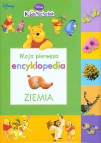 Moja pierwsza encyklopedia. Ziemia - okładka książki