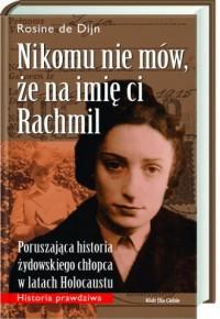Nikomu nie mów, że na imię ci Rachmil - okładka książki