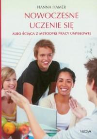 Nowoczesne uczenie się albo ściąga z metodyki pracy umysłowej - okładka książki