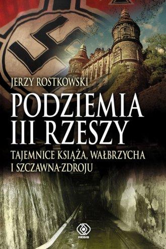 Podziemia III Rzeszy. Tajemnice - okładka książki