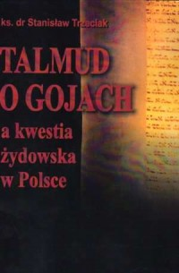 Talmud o gojach a kwestia żydowska w Polsce - okładka książki
