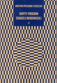 Ukryty program edukacji akademickiej - okładka książki