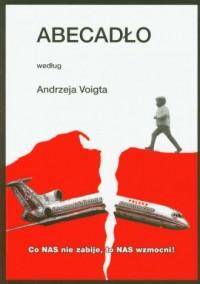 Abecadło według Andrzeja Voigta. Co nas nie zabije, to nas wzmocni - okładka książki