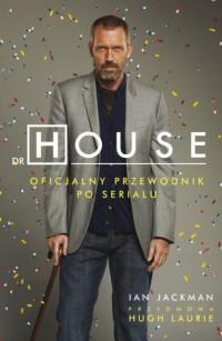 Dr House. Oficjalny przewodnik po serialu - okładka książki