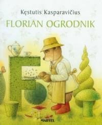Florian. Ogrodnik - okładka książki