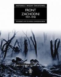 Front Zachodni 1917-1918. Historia I Wojny Światowej - okładka książki