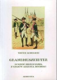 Grandmuszkieter. Powieść historyczna - okładka książki