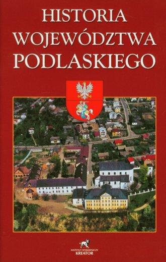 Historia Województwa Podlaskiego - okładka książki