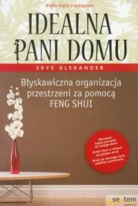 Idealna pani domu. Błyskawiczna organizacja przestrzeni za pomocą feng shui - okładka książki