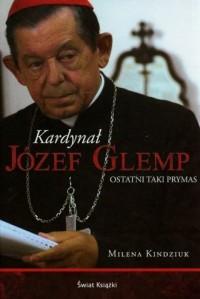 Kardynał Józef Glemp. Ostatni taki prymas - okładka książki