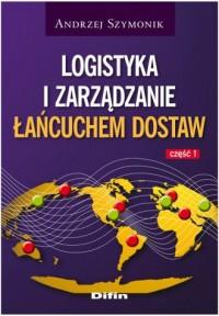 Logistyka i zarządzanie łańcuchem dostaw cz. 1 - okładka książki