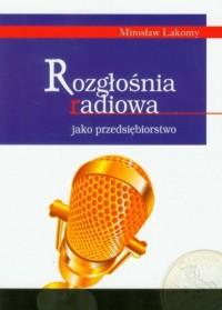Rozgłośnia radiowa jako przedsiębiorstwo - okładka książki