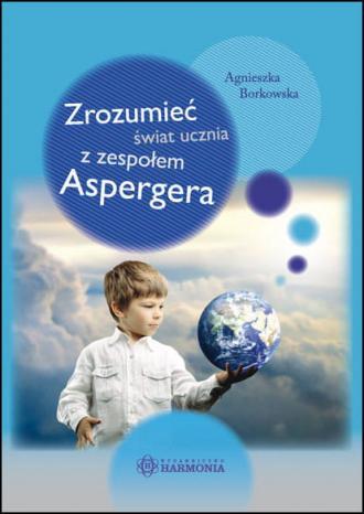 Zrozumieć świat ucznia z zespołem - okładka książki
