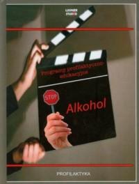Alkohol. Programy profilaktyczno-edukacyjne (DVD) - okładka książki