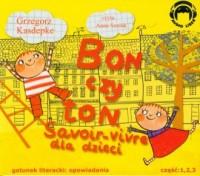 Bon czy ton. Savoir-vivre dla dzieci cz. 1-3 (CD mp3) - okładka książki