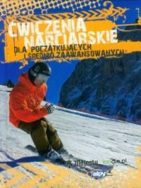 Ćwiczenia narciarskie dla początkujących i średnio zaawansowanych - okładka książki
