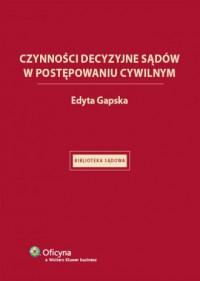 Czynności decyzyjne sądów w postępowaniu cywilnym - okładka książki