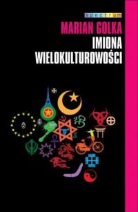 Imiona wielokulturowości - Marian Golka - okładka książki