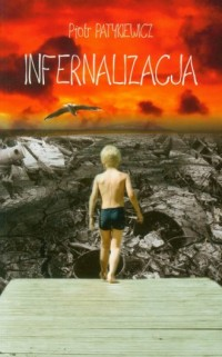 Infernalizacja - Piotr Patykiewicz - okładka książki