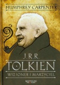 J.R.R. Tolkien. Wizjoner i marzyciel - okładka książki
