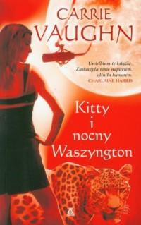 Kitty i nocny Waszyngton - Carrie Vaughn - okładka książki